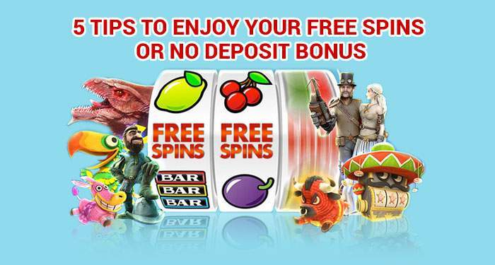 tips for playing free spins and no deposit bonuses