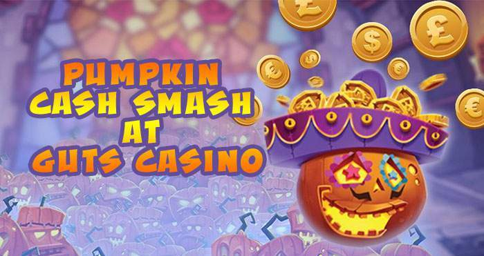 pumpkin cash smash at Guts casino